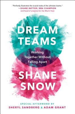 Dream Teams: Working Together Without Falling Apart Cover Image