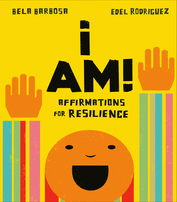 I Am!: Affirmations for Resilience Cover Image