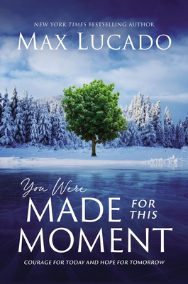 You Were Made for This Moment: Courage for Today and Hope for Tomorrow Cover Image
