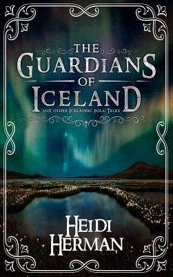 The Guardians of Iceland and other Icelandic Folk Tales Cover Image