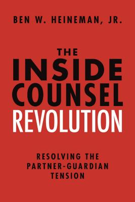 The Inside Counsel Revolution: Resolving the Partner-Guardian Tension Cover Image