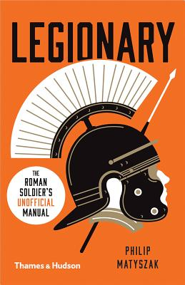 Legionary: The Roman Soldier's (Unofficial) Manual Cover Image