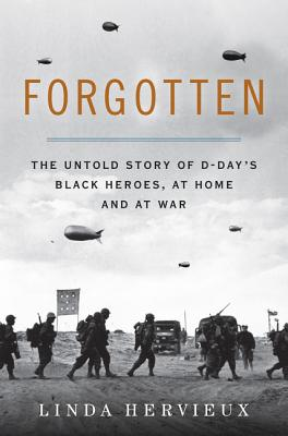 Forgotten: The Untold Story of D-Day's Black Heroes, at Home and at War Cover Image