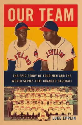 Our Team: The Epic Story of Four Men and the World Series That Changed Baseball Cover Image
