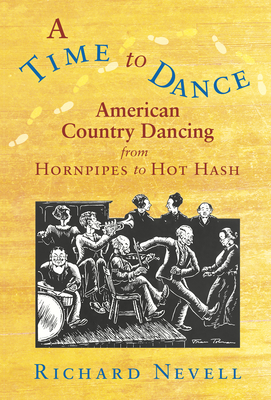 A Time to Dance: American Country Dancing from Hornpipes to Hot Hash Cover Image