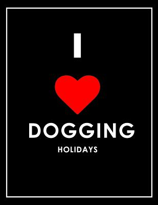 I Love Dogging Holidays Notebook Cover Image