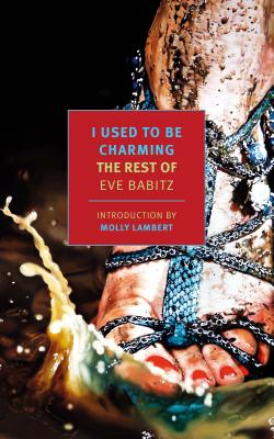 I Used to Be Charming: The Rest of Eve Babitz Cover Image
