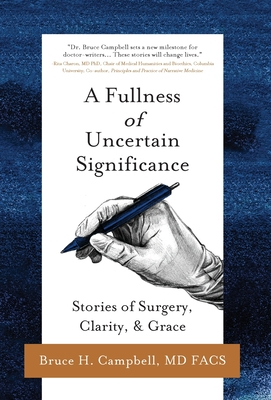 A Fullness of Uncertain Significance: Stories of Surgery, Clarity, & Grace Cover Image