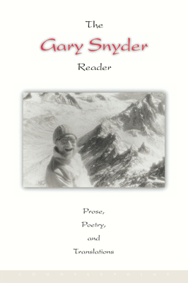 The Gary Snyder Reader: Prose, Poetry, and Translations Cover Image