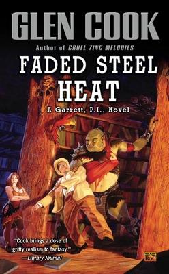 Faded Steel Heat: A Garrett, P.I., Novel Cover Image