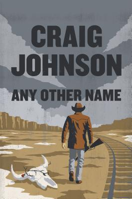 Any Other Name: A Longmire Mystery (Walt Longmire Mystery) Cover Image