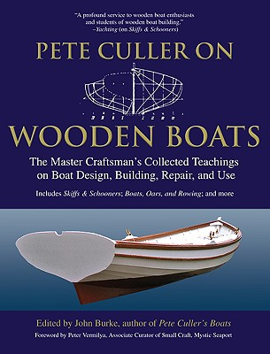 Pete Culler On Wooden Boats The Master Craftsmans Collected