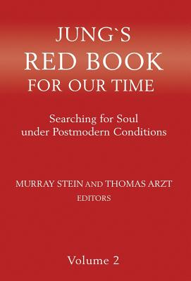 Jung`s Red Book For Our Time: Searching for Soul under Postmodern Conditions Volume 2 Cover Image