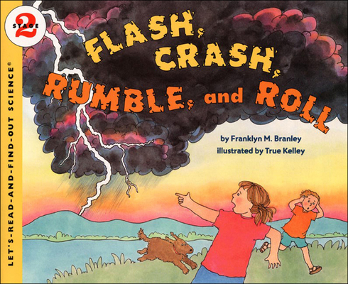 Flash, Crash, Rumble, and Roll (Let's Read-And-Find-Out Science) Cover Image