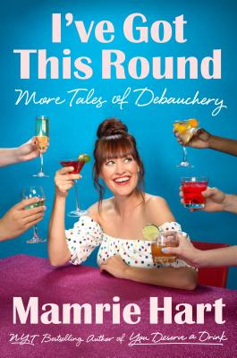 I've Got This Round: More Tales of Debauchery Cover Image