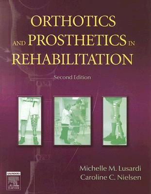 Orthotics and Prosthetics in Rehabilitation Cover Image