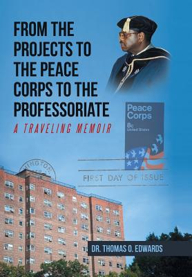 From the Projects to the Peace Corps to the Professoriate: A Traveling Memoir Cover Image