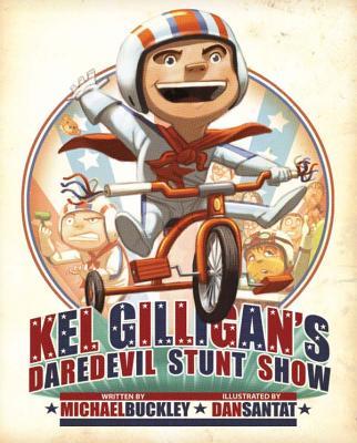 Kel Gilligan's Daredevil Stunt Show Cover Image