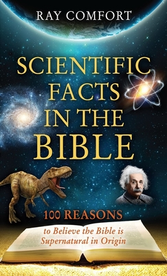 Scientific Facts in the Bible: 100 Reasons to Believe the Bible is Supernatural in Origin (Hidden Wealth Series #1) Cover Image