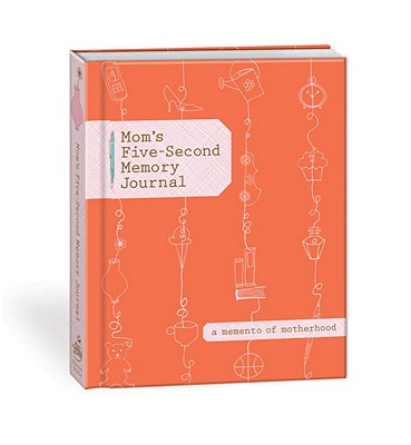 Mom's Five-Second Memory Journal Cover