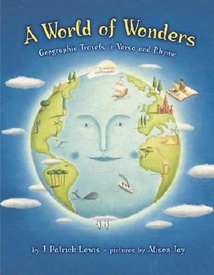A World of Wonders: Geographic Travels in Verse and Rhyme Cover Image
