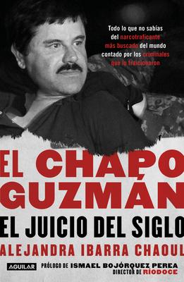 El Chapo Guzmán: El juicio del siglo. / El Chapo Guzmán: The Trial of the Century Cover Image