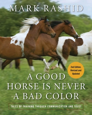 A Good Horse Is Never a Bad Color: Tales of Training through Communication and Trust Cover Image