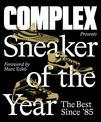 Complex Presents: Sneaker of the Year: The Best Since '85 Cover Image