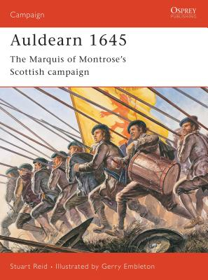 Auldearn 1645: The Marquis of Montrose S Scottish Campaign Cover Image