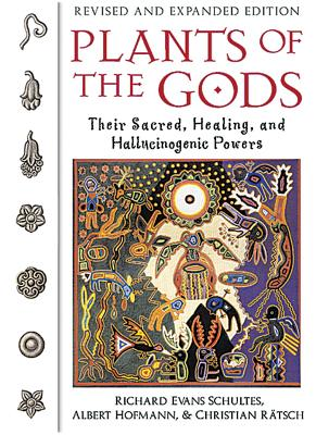 Plants of the Gods: Their Sacred, Healing, and Hallucinogenic Powers Cover Image