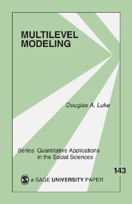 Multilevel Modeling (Quantitative Applications in the Social Sciences #143) Cover Image