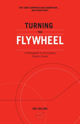Turning the Flywheel: A Monograph to Accompany Good to Great Cover Image