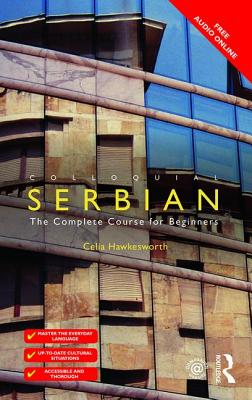 Colloquial Serbian: The Complete Course for Beginners Cover Image