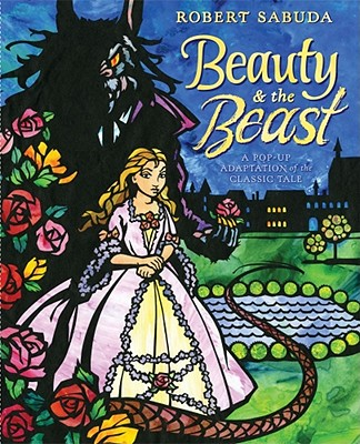 Beauty & the Beast: A Pop-Up Book of the Classic Fairy Tale Cover Image