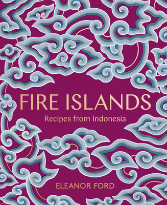 Fire Islands: Recipes from Indonesia Cover Image