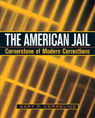 The American Jail: Cornerstone of Modern Corrections Cover Image