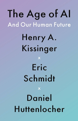 The Age of AI: And Our Human Future Cover Image