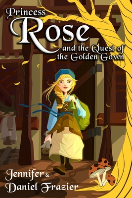 Princess Rose and the Quest of the Golden Gown Cover Image