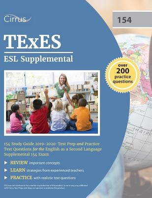 TExES ESL Supplemental 154 Study Guide 2019-2020: Test Prep and Practice Test Questions for the English as a Second Language Supplemental 154 Exam Cover Image