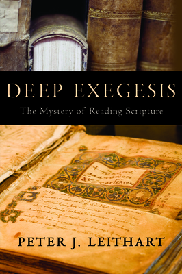 Deep Exegesis: The Mystery of Reading Scripture Cover Image