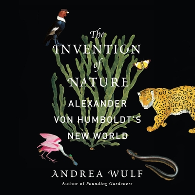 The Invention of Nature: Alexander von Humboldt's New World Cover Image
