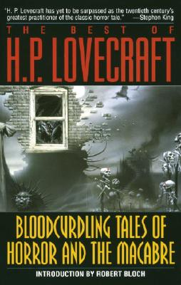 Bloodcurdling Tales of Horror and the Macabre: The Best of H. P. Lovecraft Cover Image