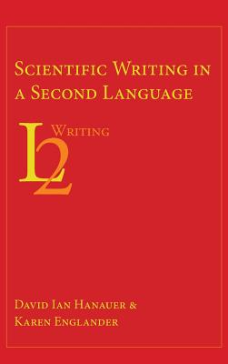 Scientific Writing in a Second Language (Second Language Writing) Cover Image