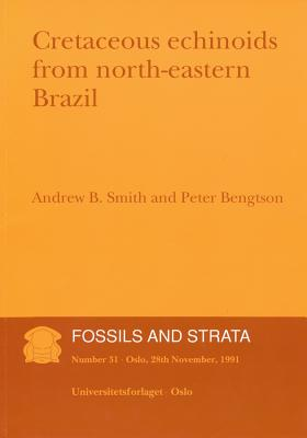 Cretaceous Echinoids from Northeastern Brazil (Fossils and Strata Monograph #31) Cover Image