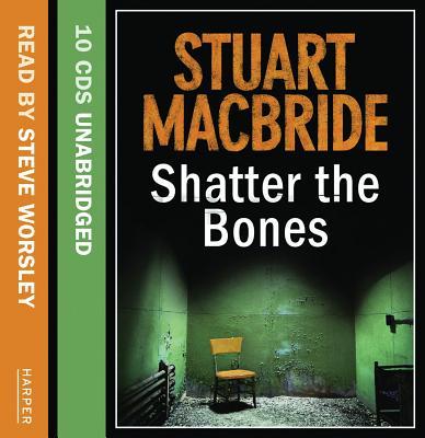 Shatter the Bones (Logan McRae) Cover Image