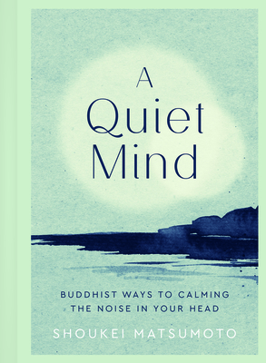 A Quiet Mind: Buddhist Ways to Calm the Noise in Your Head Cover Image