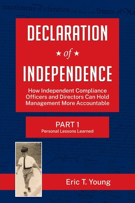 Declaration of Independence: How Independent Compliance Officers and Directors Can Hold Management More Accountable Cover Image