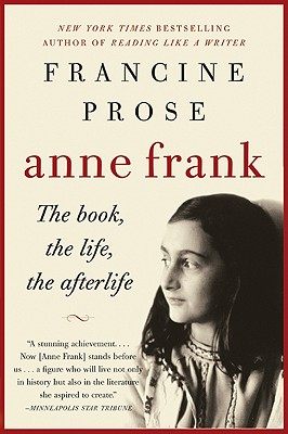 Anne Frank: The Book, The Life, The Afterlife Cover Image