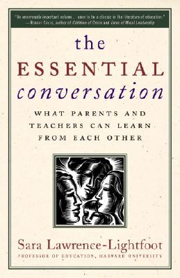 The Essential Conversation: What Parents and Teachers Can Learn from Each Other Cover Image