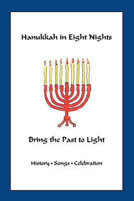 Hanukkah in Eight Nights: Bring the Past to LightMarian Scheuer Sofaer, Vivian Singer